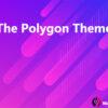 The Polygon Theme