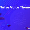 Thrive Voice Theme