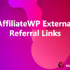 AffiliateWP External Referral Links