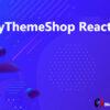 MyThemeShop Reactor