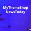 MyThemeShop NewsToday