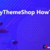 MyThemeShop HowTo