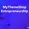 MyThemeShop Entrepreneurship