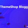 MyThemeShop Blogging