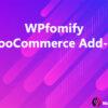 WPfomify WooCommerce Add-on