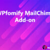 WPfomify MailChimp Add-on