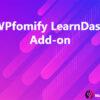 WPfomify LearnDash Add-on
