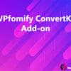 WPfomify ConvertKit Add-on
