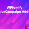 WPfomify ActiveCampaign Add-on