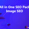 All in One SEO Image SEO